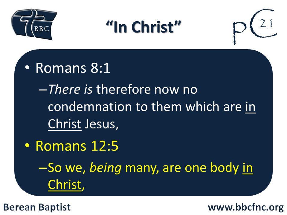 In Christ Romans 8:1 Romans 12:5