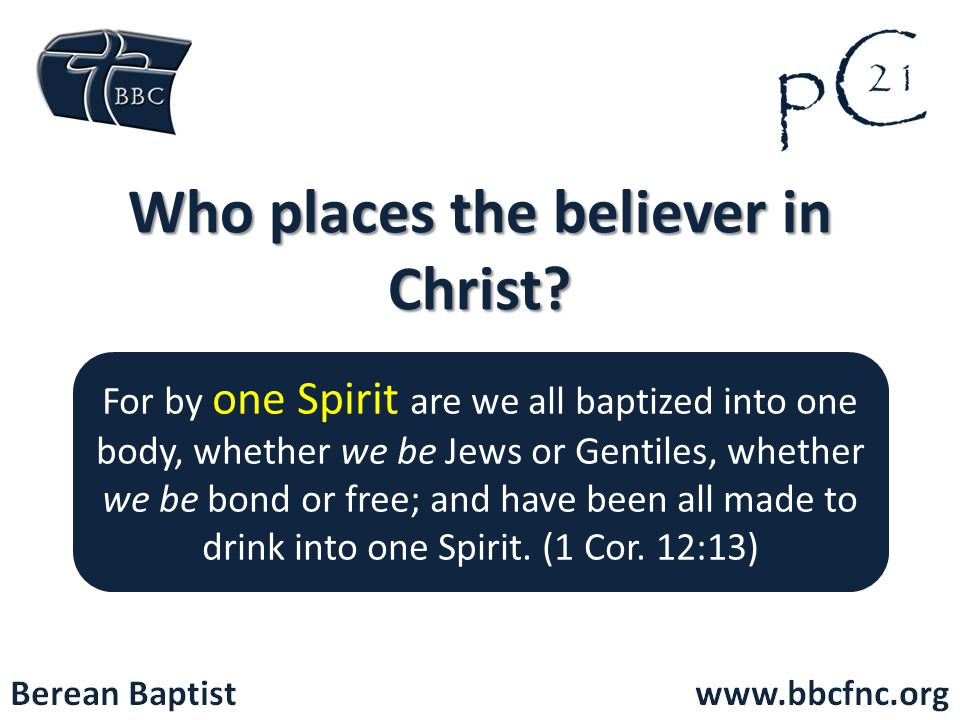 Who places the believer in Christ