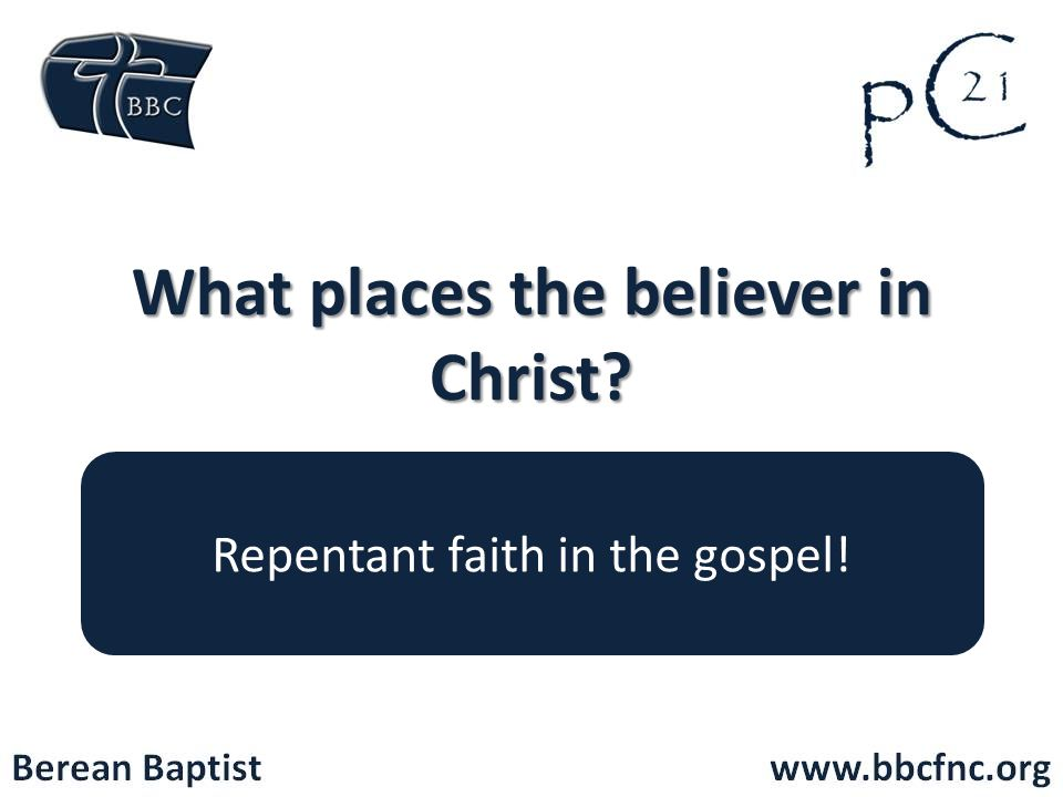 What places the believer in Christ