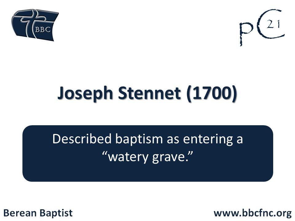 Described baptism as entering a watery grave.