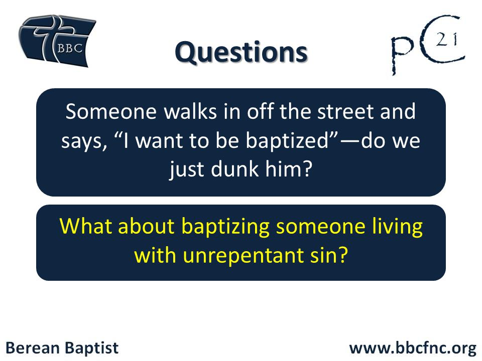 What about baptizing someone living with unrepentant sin