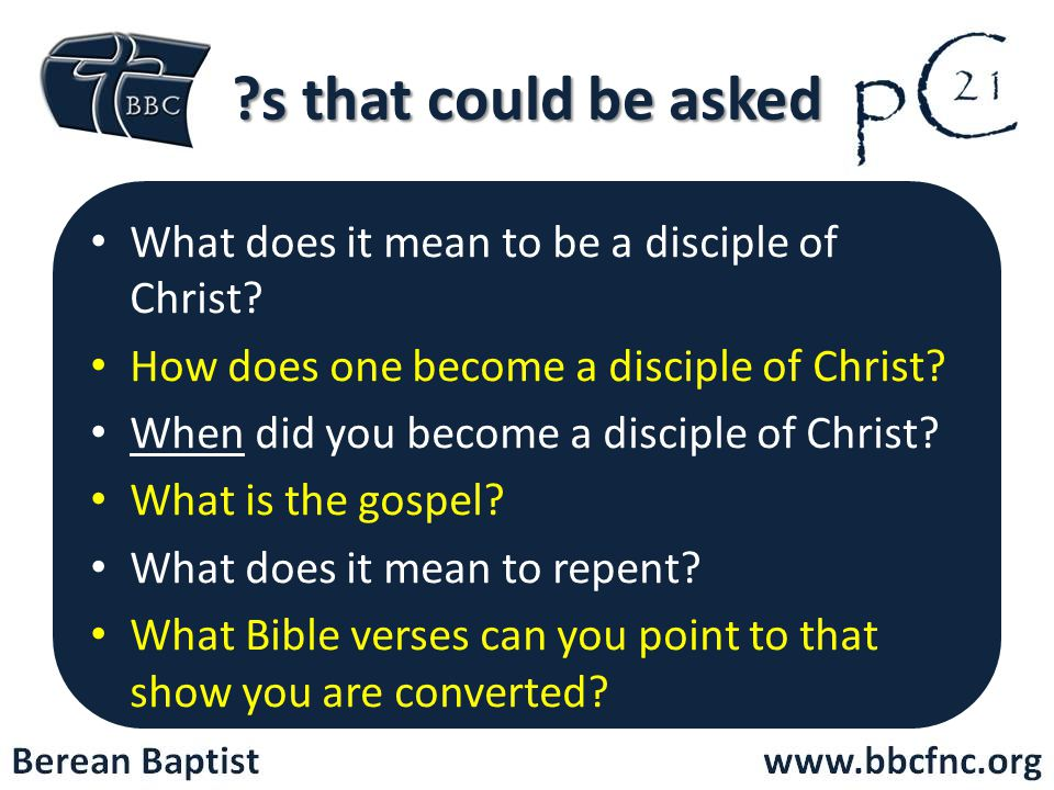 s that could be asked What does it mean to be a disciple of Christ
