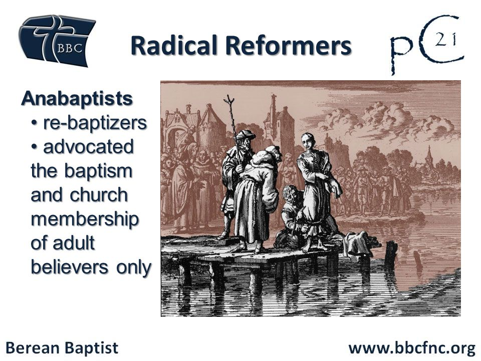 Radical Reformers Anabaptists re-baptizers