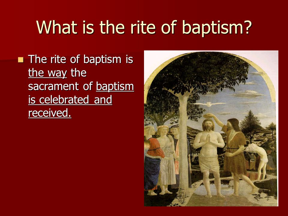What is the rite of baptism