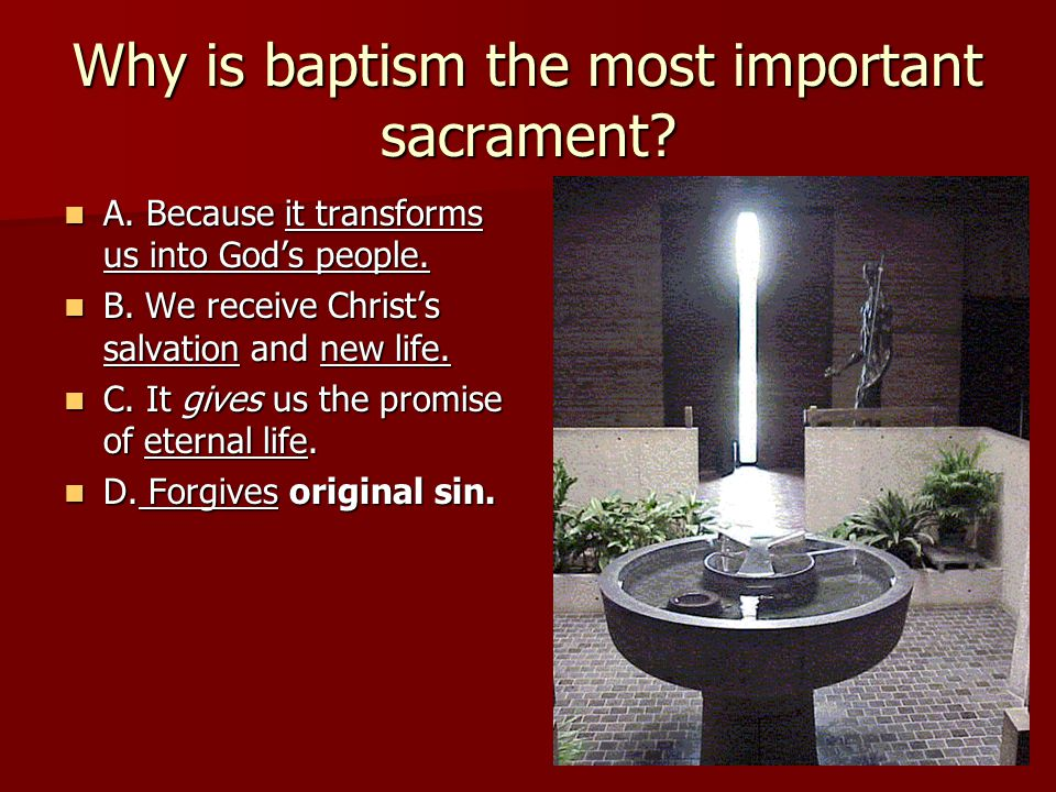 Why is baptism the most important sacrament