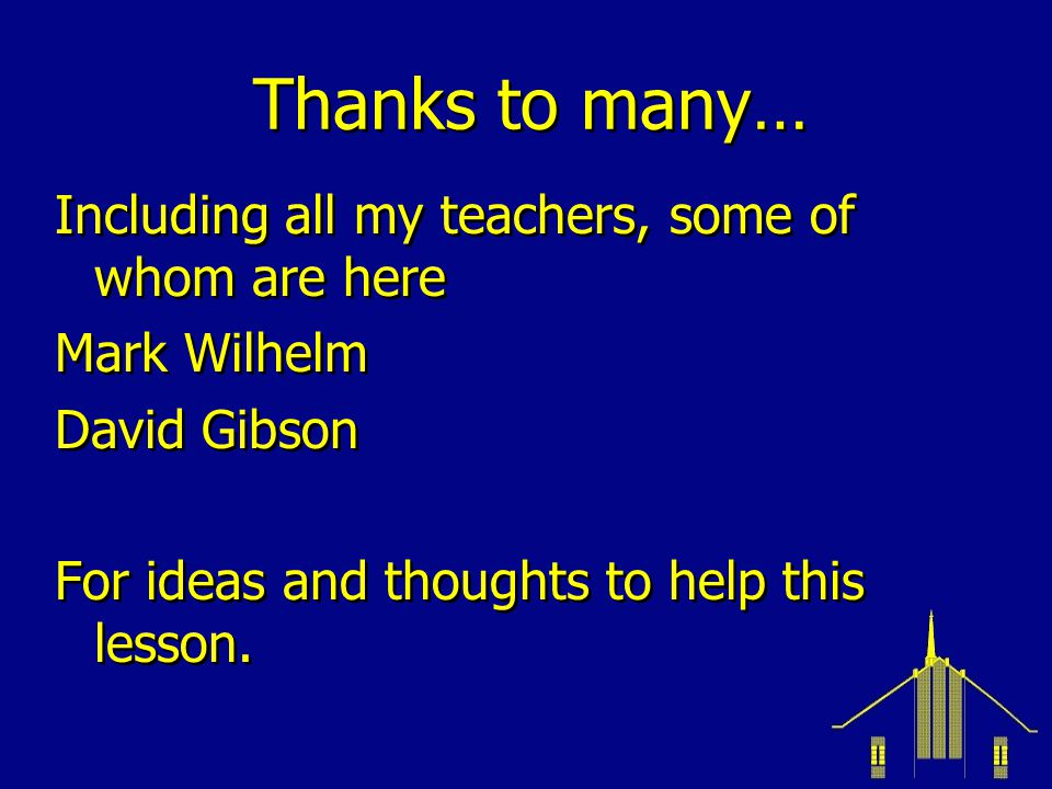 Thanks to many… Including all my teachers, some of whom are here