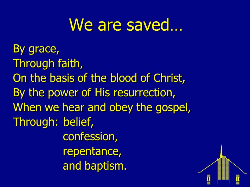 We are saved… By grace, Through faith,