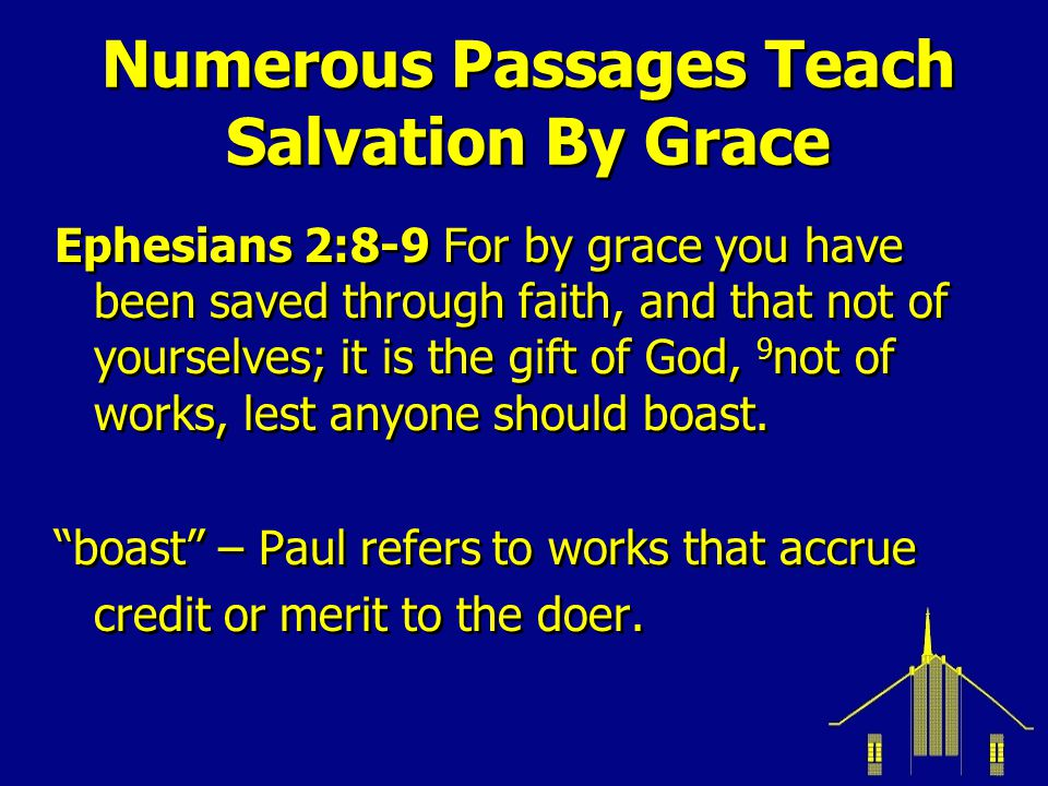 Numerous Passages Teach Salvation By Grace