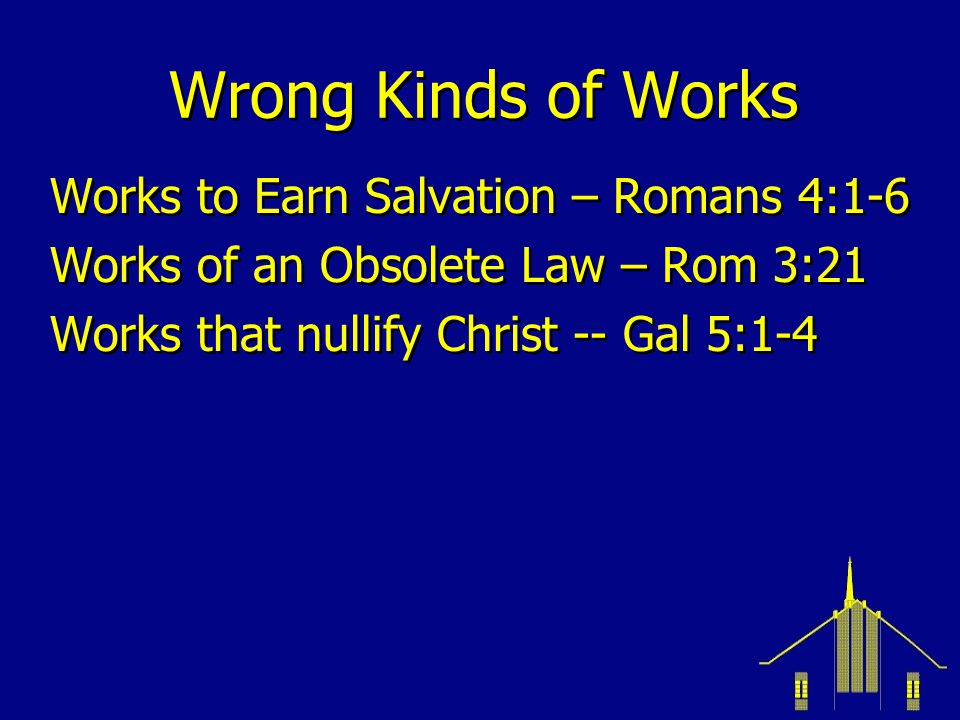 Wrong Kinds of Works Works to Earn Salvation – Romans 4:1-6