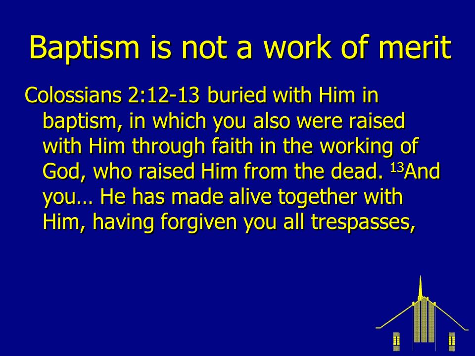 Baptism is not a work of merit
