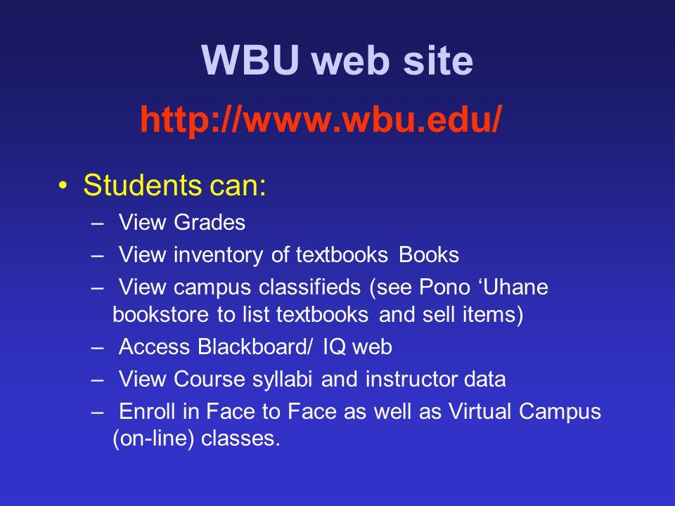 WBU web site http://www.wbu.edu/ Students can: View Grades