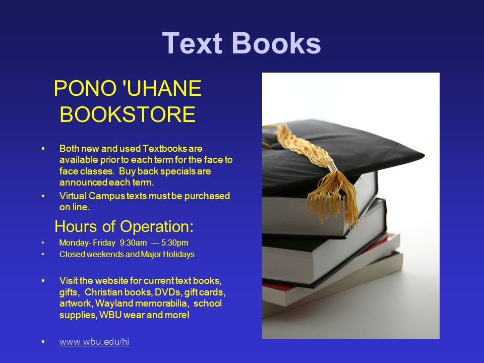 Text Books PONO UHANE BOOKSTORE Hours of Operation: