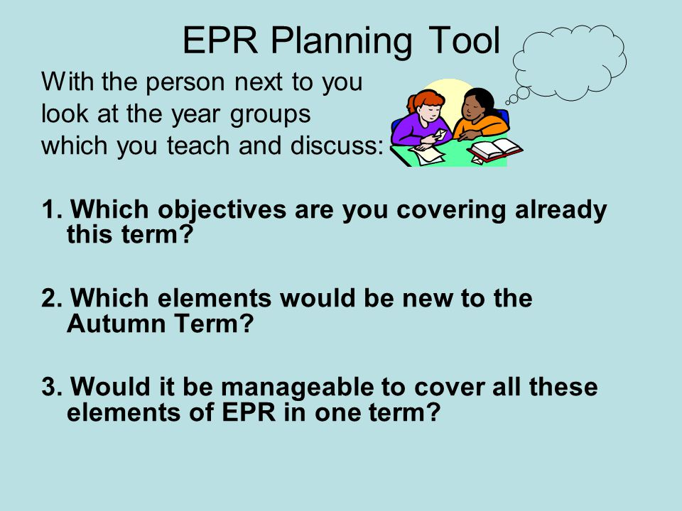 EPR Planning Tool With the person next to you look at the year groups