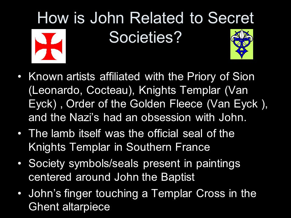 How is John Related to Secret Societies