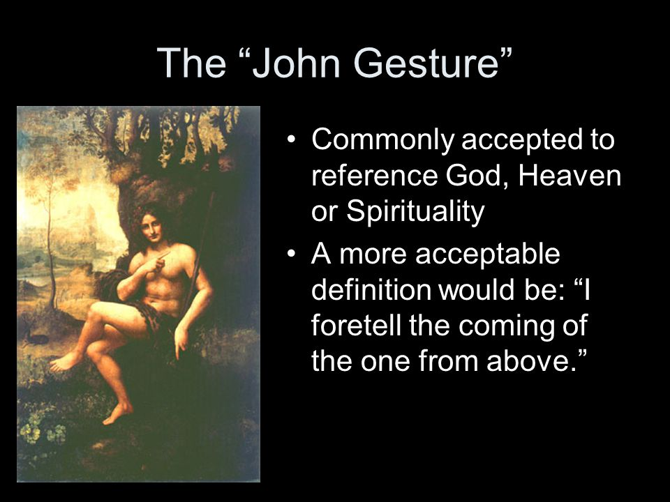 The John Gesture Commonly accepted to reference God, Heaven or Spirituality.