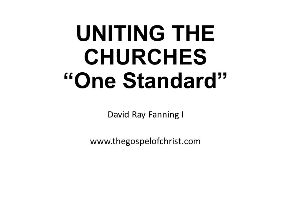 UNITING THE CHURCHES One Standard