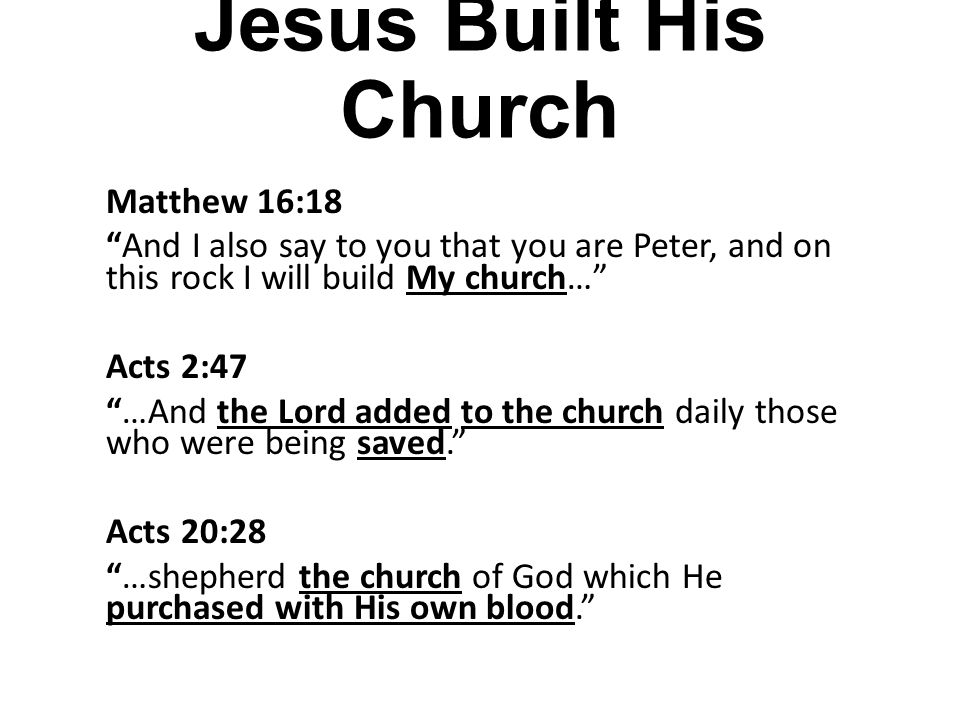 Jesus Built His Church Matthew 16:18