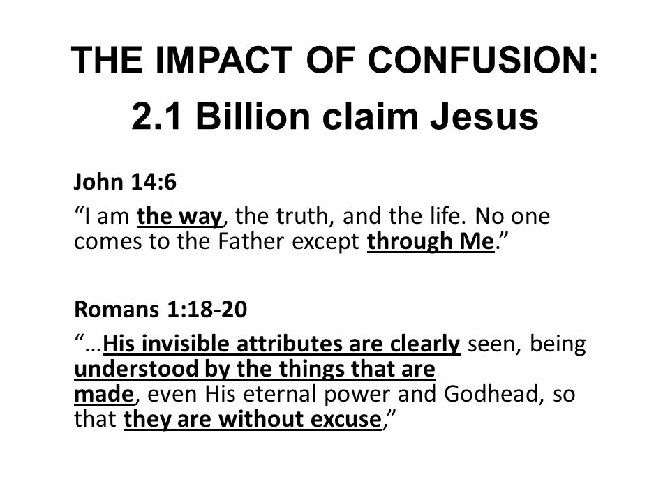 THE IMPACT OF CONFUSION: 2.1 Billion claim Jesus