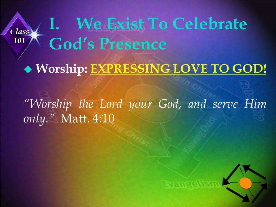 I. We Exist To Celebrate God's Presence