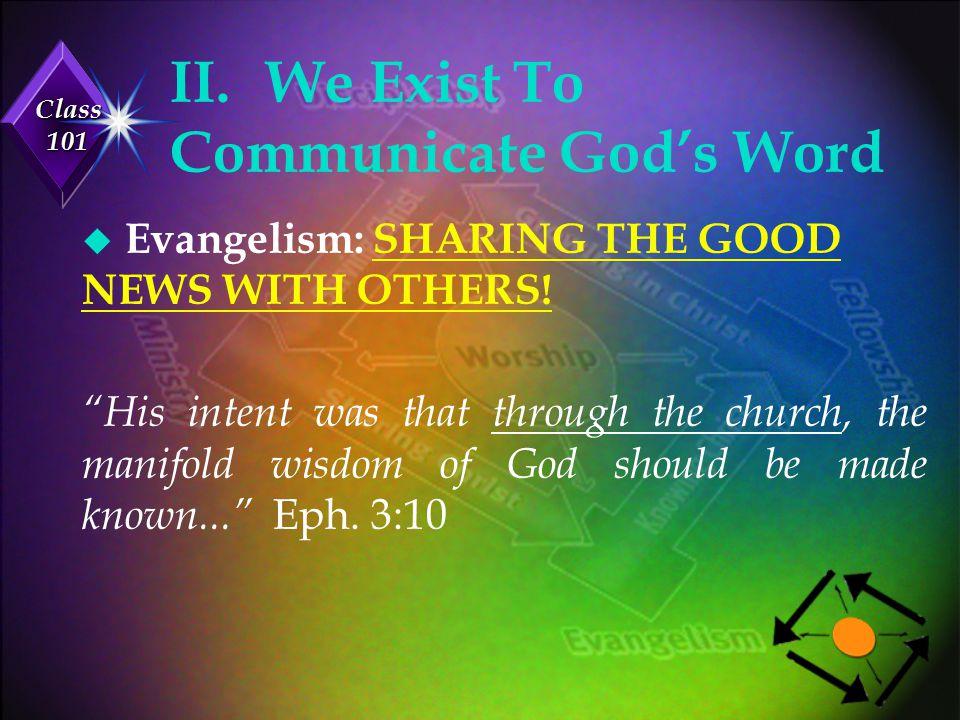 II. We Exist To Communicate God's Word