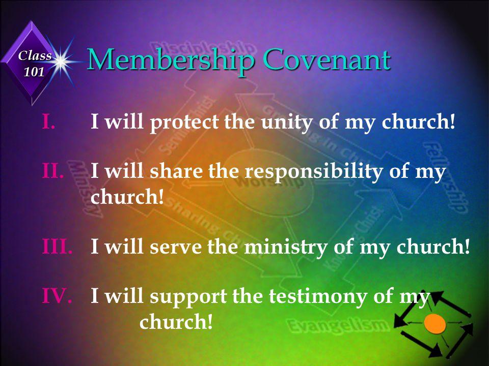 Membership Covenant I. I will protect the unity of my church!