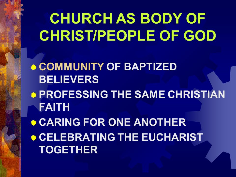 CHURCH AS BODY OF CHRIST/PEOPLE OF GOD