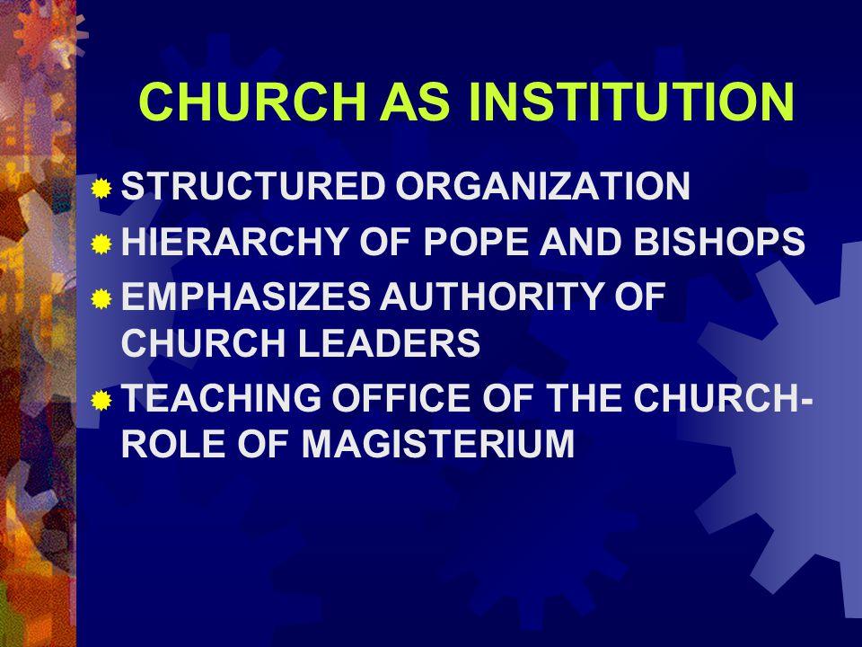 CHURCH AS INSTITUTION STRUCTURED ORGANIZATION
