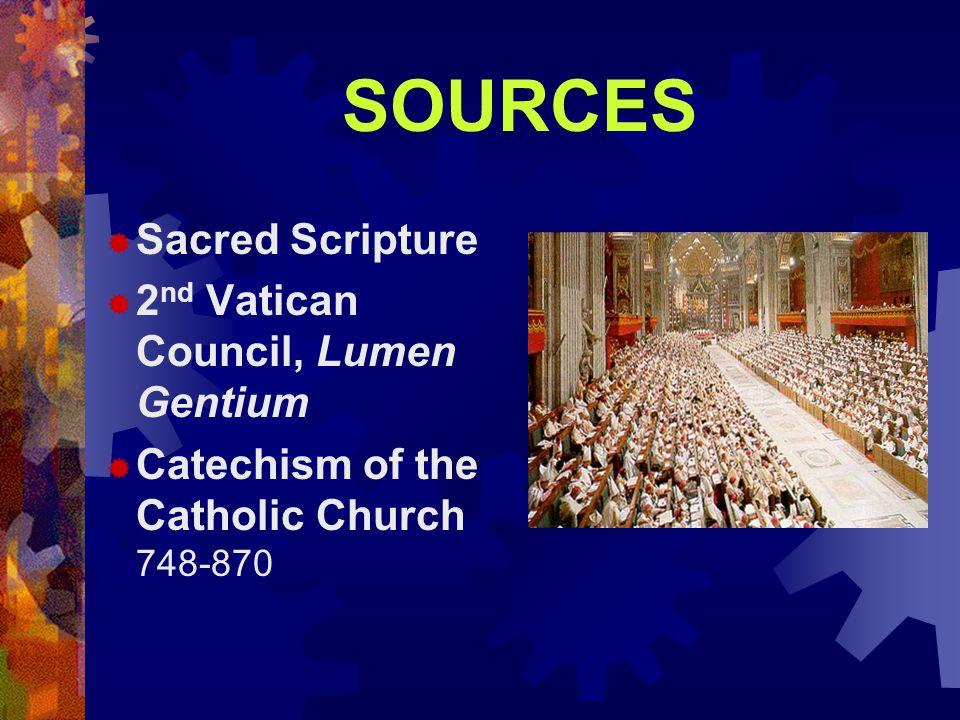 SOURCES Sacred Scripture 2nd Vatican Council, Lumen Gentium