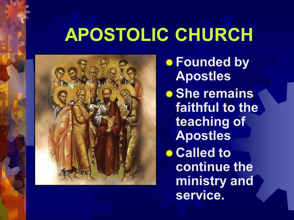 APOSTOLIC CHURCH Founded by Apostles