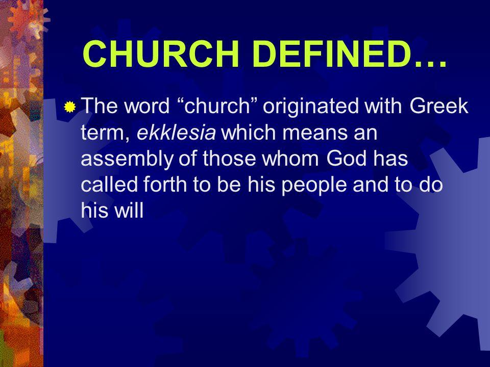 CHURCH DEFINED…