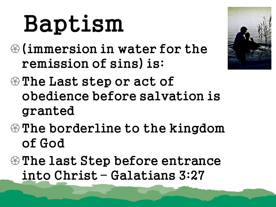 Baptism (immersion in water for the remission of sins) is: