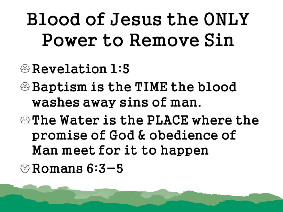 Blood of Jesus the ONLY Power to Remove Sin
