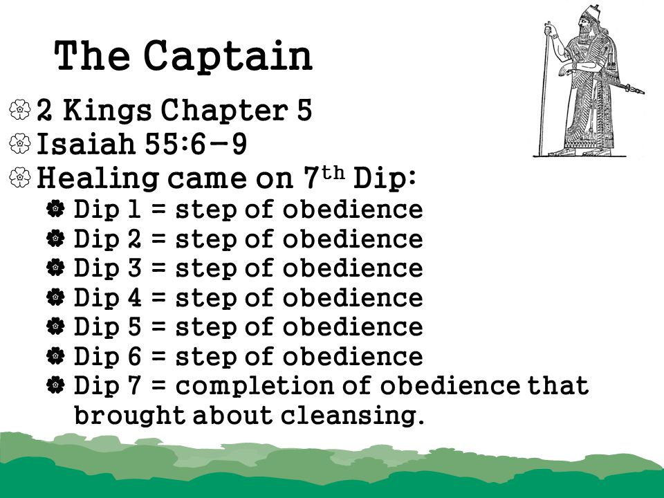 The Captain 2 Kings Chapter 5 Isaiah 55:6-9 Healing came on 7th Dip: