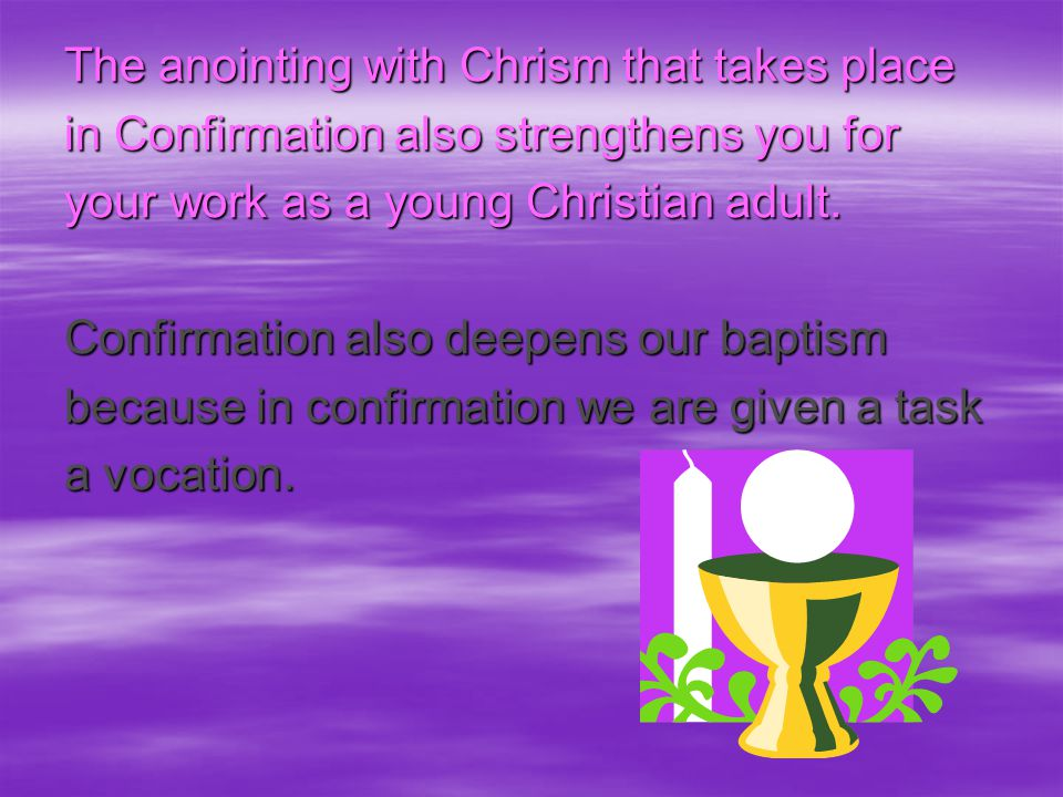 The anointing with Chrism that takes place
