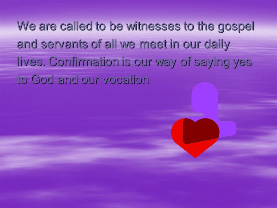 We are called to be witnesses to the gospel