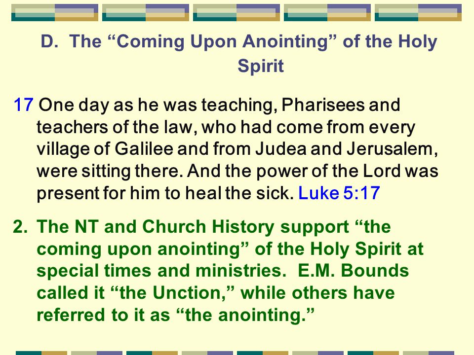 D. The Coming Upon Anointing of the Holy Spirit