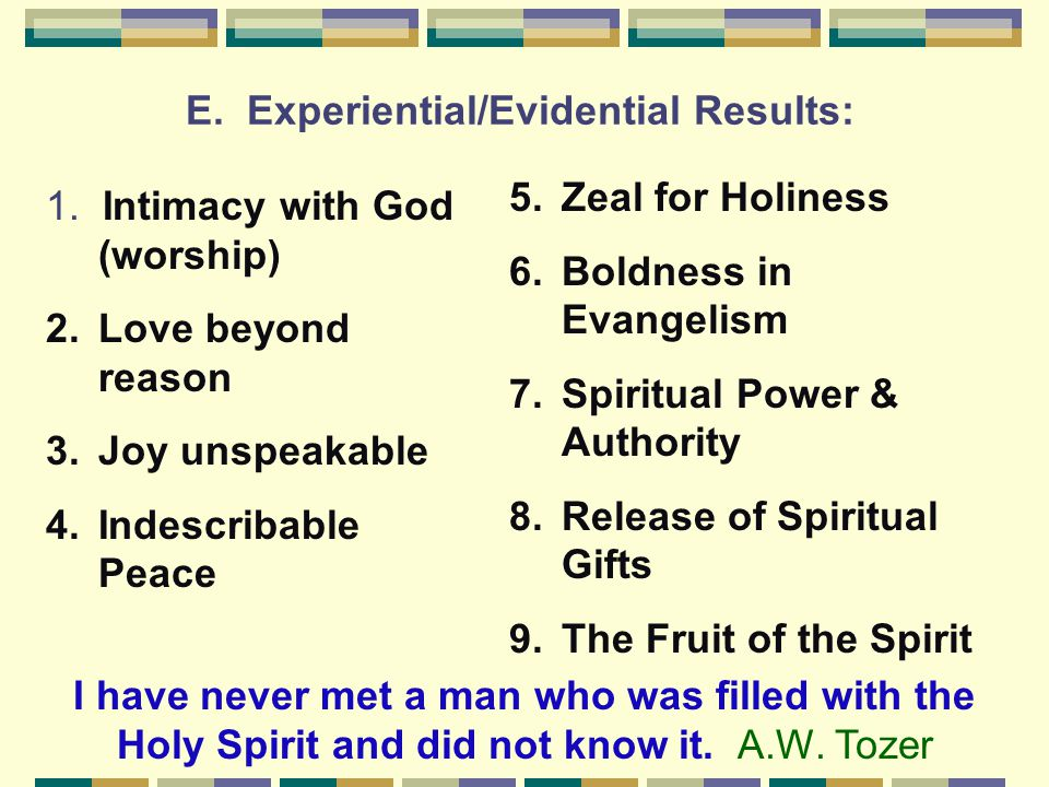 E. Experiential/Evidential Results: