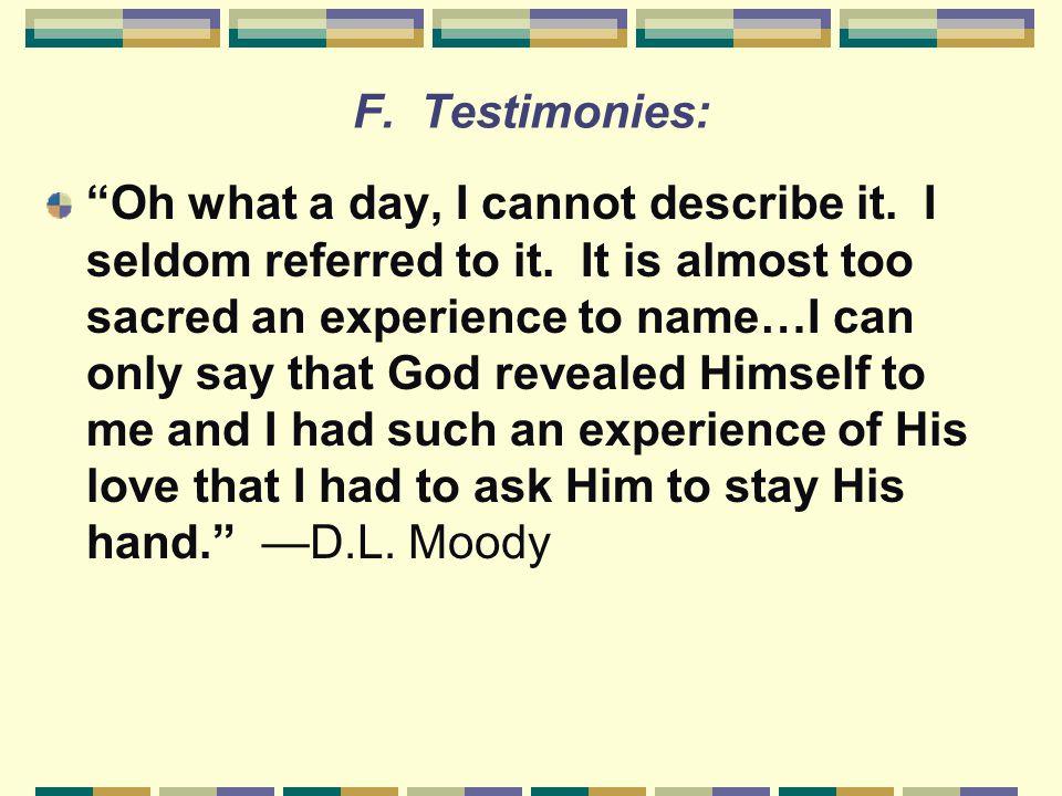F. Testimonies: