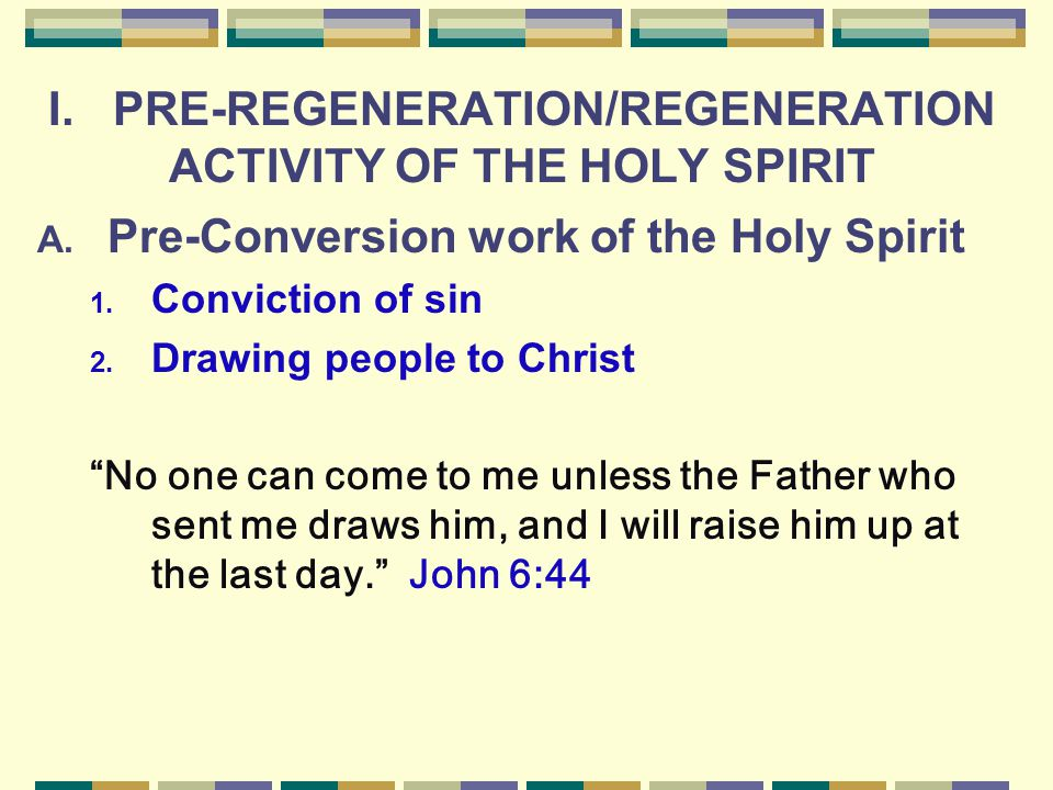 I. PRE-REGENERATION/REGENERATION ACTIVITY OF THE HOLY SPIRIT