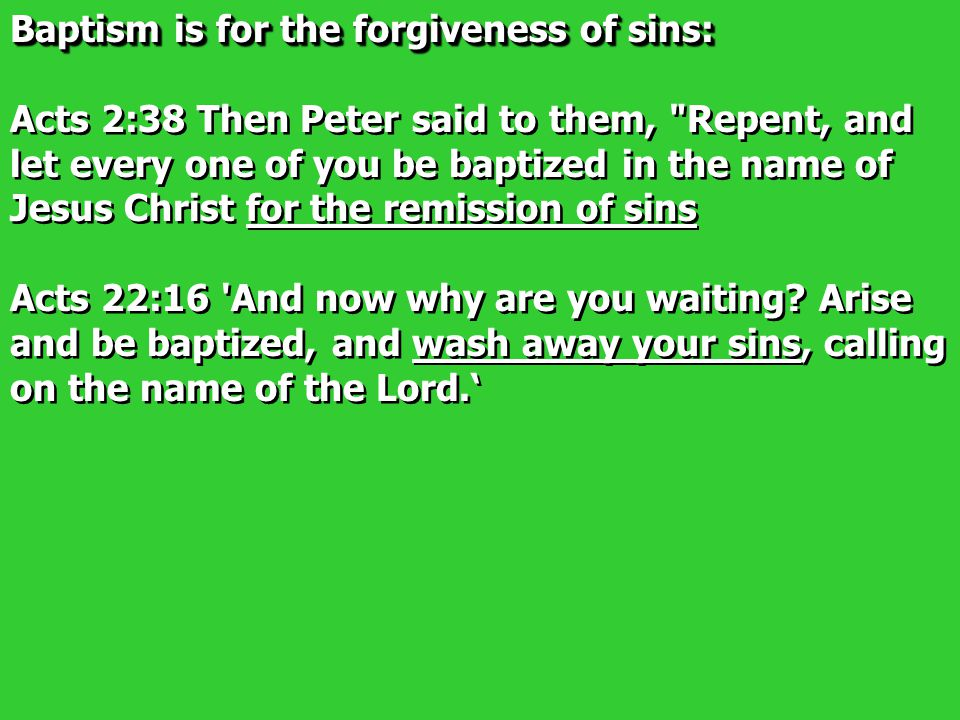 Baptism is for the forgiveness of sins: