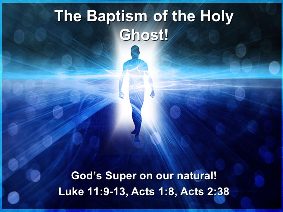 The Baptism of the Holy Ghost!