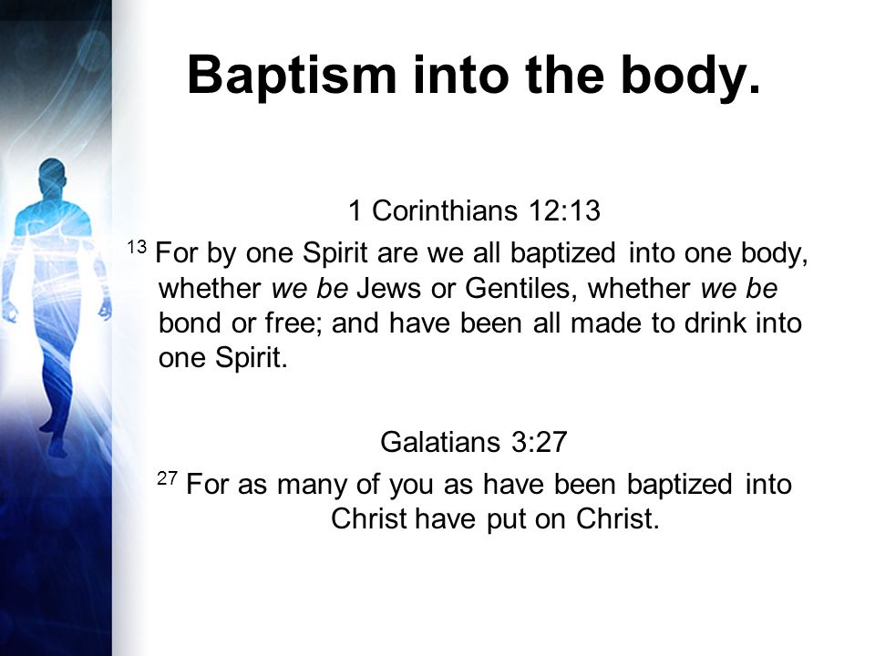 Baptism into the body.