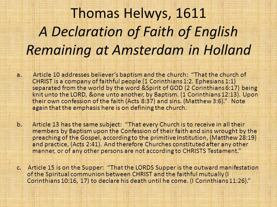 Thomas Helwys, 1611 A Declaration of Faith of English Remaining at Amsterdam in Holland