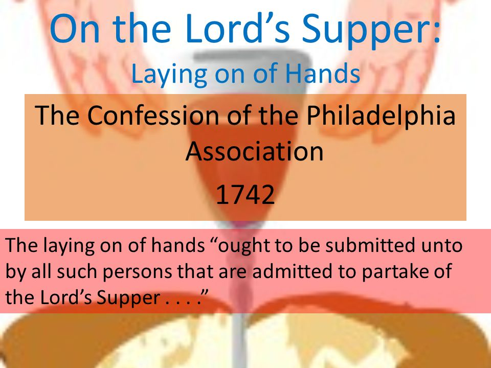 On the Lord's Supper: Laying on of Hands