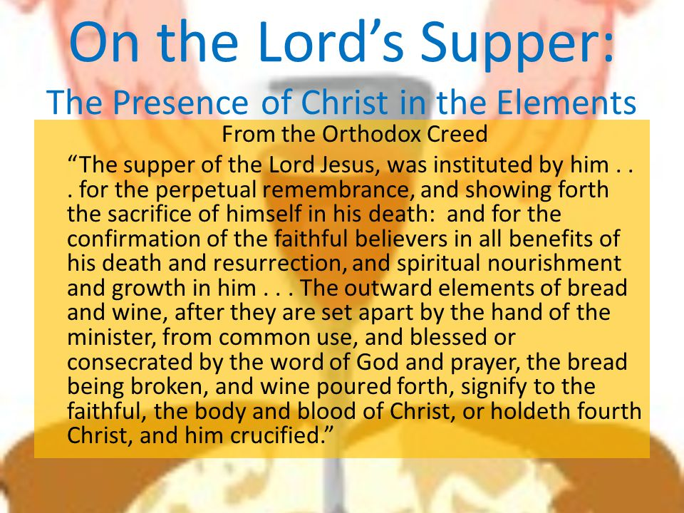 On the Lord's Supper: The Presence of Christ in the Elements