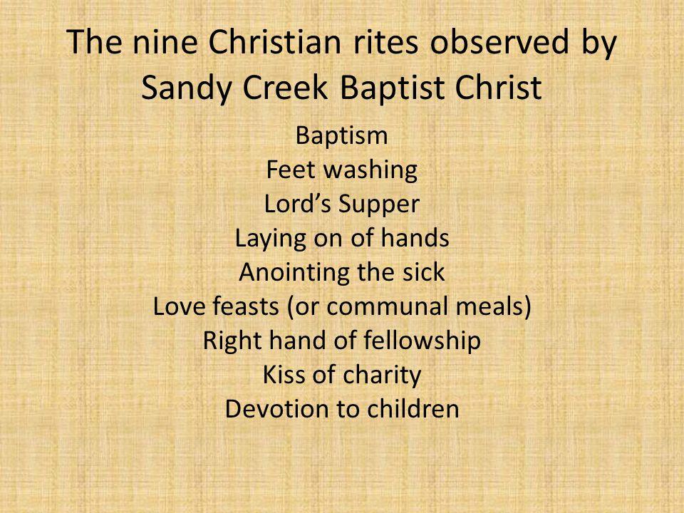 The nine Christian rites observed by Sandy Creek Baptist Christ