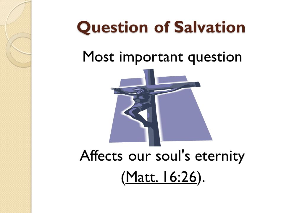 Question of Salvation Most important question