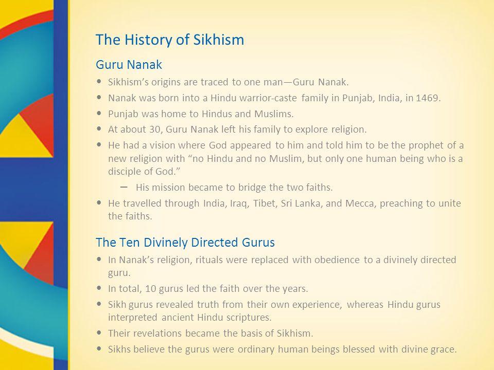 The History of Sikhism Guru Nanak The Ten Divinely Directed Gurus