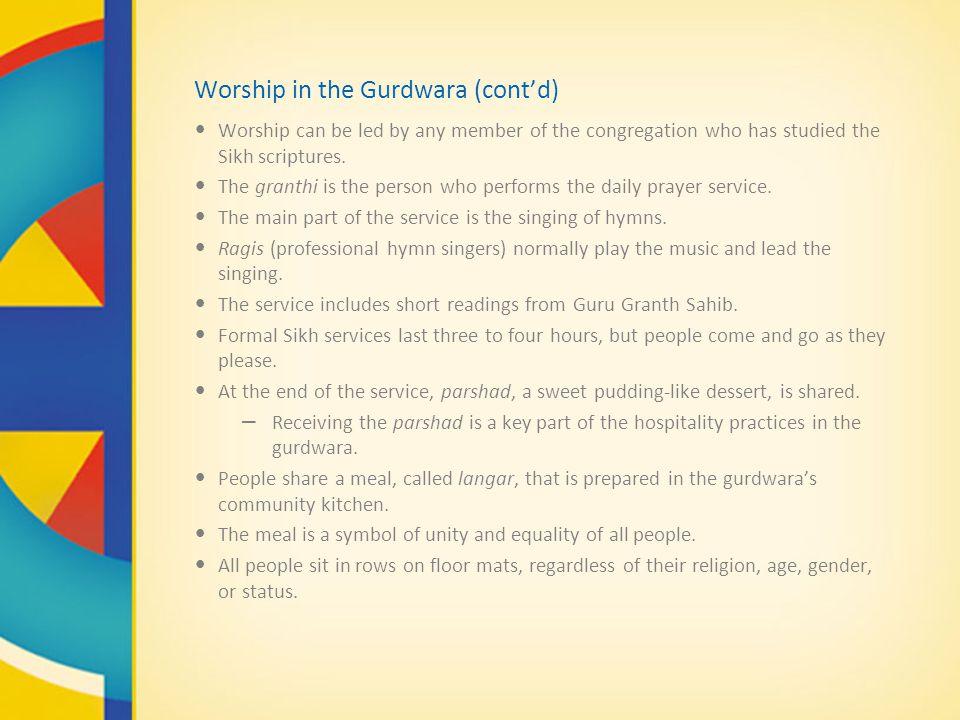 Worship in the Gurdwara (cont'd)