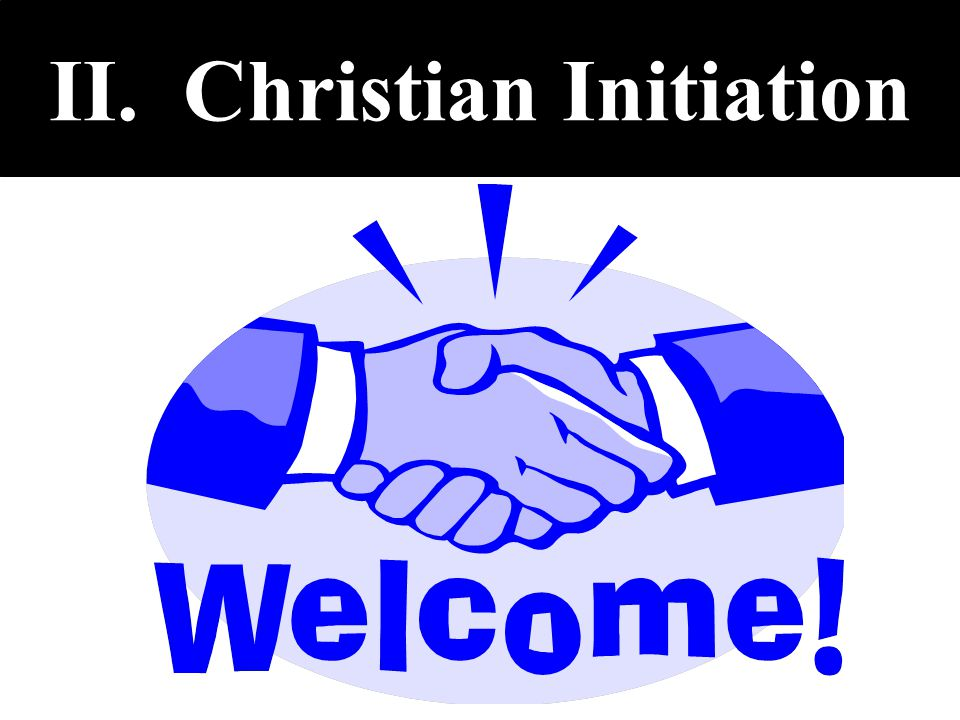 II. Christian Initiation